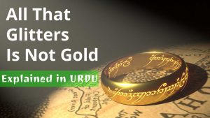 All That Glitters Is Not Gold Meaning In Urdu