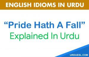 Pride Hath A Fall Meaning In Urdu